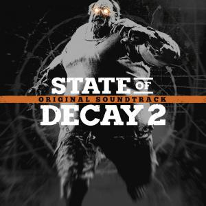 State of Decay 2 Original Soundtrack. Лицевая сторона . Click to zoom.