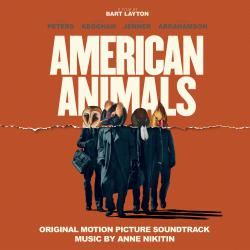 American Animals Original Motion Picture Soundtrack. Передняя обложка. Click to zoom.