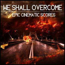 We Shall Overcome: Epic Cinematic Scores. Передняя обложка. Click to zoom.
