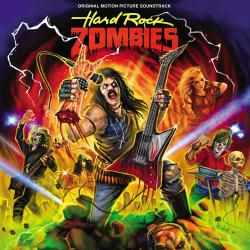 Hard Rock Zombies Original Motion Picture Soundtrack. Передняя обложка. Click to zoom.