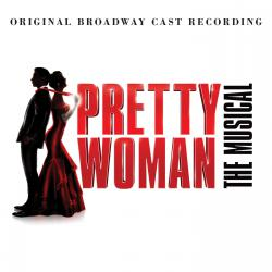 Pretty Woman: The Musical Original Broadway Cast Recording. Передняя обложка. Click to zoom.