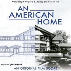 An American Home: Frank Lloyd Wright's B. Harley Bradley House An Original Film Score. Передняя обложка. Click to zoom.