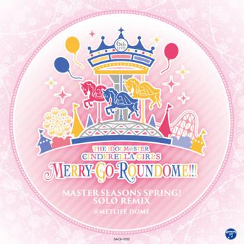 IDOLM@STER CINDERELLA GIRLS MERRY-GO-ROUNDOME!!! MASTER SEASONS SPRING! SOLO REMIX, THE. Front. Click to zoom.