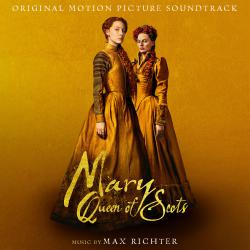 Mary Queen Of Scots Original Motion Picture Soundtrack. Передняя обложка. Click to zoom.