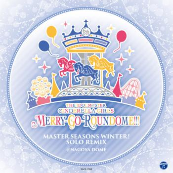 IDOLM@STER CINDERELLA GIRLS MERRY-GO-ROUNDOME!!! MASTER SEASONS WINTER! SOLO REMIX, THE. Front. Click to zoom.