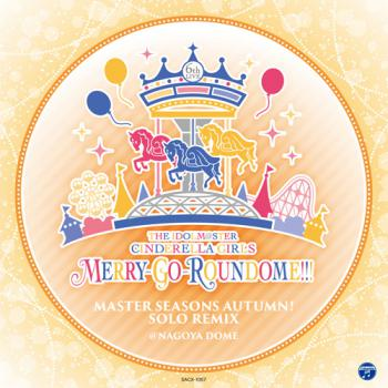 IDOLM@STER CINDERELLA GIRLS MERRY-GO-ROUNDOME!!! MASTER SEASONS AUTUMN! SOLO REMIX, THE. Front. Click to zoom.