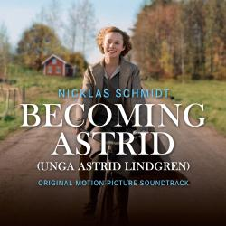 Becoming Astrid / Unga Astrid Lindgren Original Motion Picture Soundtrack. Передняя обложка. Click to zoom.