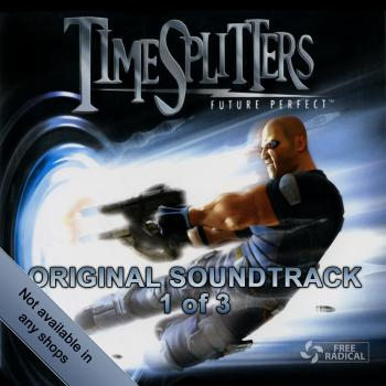 TimeSplitters Future Perfect Original Soundtrack. Front CD1. Click to zoom.