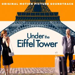 Under the Eiffel Tower Original Motion Picture Soundtrack. Передняя обложка. Click to zoom.