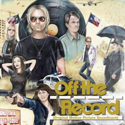 Off the Record Original Motion Picture Soundtrack. Передняя обложка. Click to zoom.