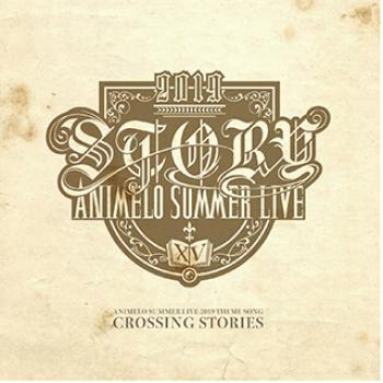 ANIMELO SUMMER LIVE 2019 THEME SONG CROSSING STORIES. Front (small). Click to zoom.