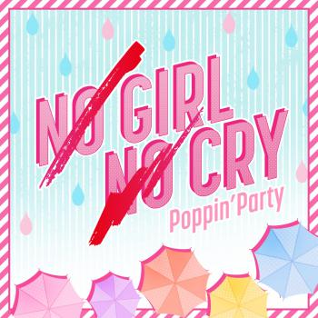 NO GIRL NO CRY / Poppin'Party. Front. Click to zoom.