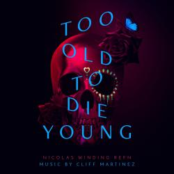 Too Old to Die Young Music from the Original TV Series. Передняя обложка. Click to zoom.