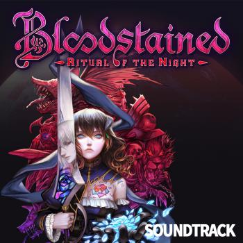 Bloodstained: Ritual of the Night Soundtrack. Front. Click to zoom.