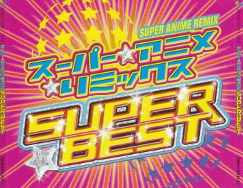 Super★Anime☆Remix SUPER BEST. Front. Click to zoom.