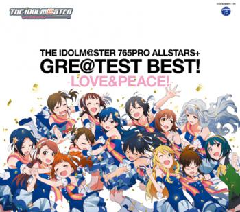 THE IDOLM@STER 765PRO ALLSTARS+ GRE@TEST BEST! -LOVE&PEACE!-, The. Front (small). Click to zoom.