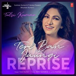 Teri Ban Jaungi Reprise From