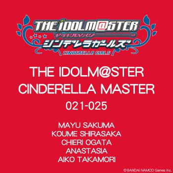 THE IDOLM@STER CINDERELLA MASTER 021~025, The. Front. Click to zoom.