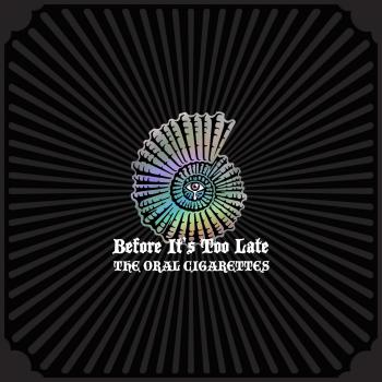 Before It's Too Late / THE ORAL CIGARETTES. Front. Click to zoom.