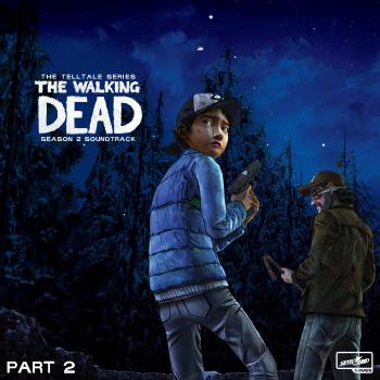 Walking Dead: Telltale Series - Season 2 Soundtrack Part 2, The. Front. Click to zoom.