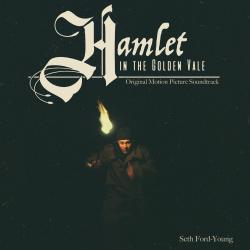 Hamlet in the Golden Vale Original Motion Picture Soundtrack. Передняя обложка. Click to zoom.