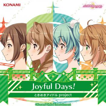 Joyful Days! / Tokimeki Idol project. Front (small). Click to zoom.