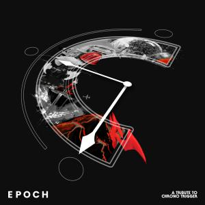 EPOCH: A Tribute to Chrono Trigger. Лицевая сторона . Click to zoom.