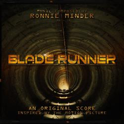 Blade Runner An Original Score Inspired By the Motion Picture. Передняя обложка. Click to zoom.