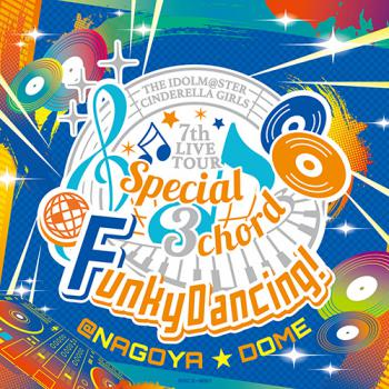 THE IDOLM@STER CINDERELLA GIRLS 7thLIVE TOUR Special 3chordв™Є Funky Dancing! Original CD, The. Front. Click to zoom.