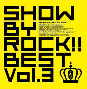 SHOW BY ROCK!! BEST Vol.3. Front. Click to zoom.