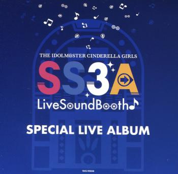 THE IDOLM@STER CINDERELLA GIRLS SS3A Live Sound Booth♪ SPECIAL LIVE ALBUM, The. Front. Click to zoom.
