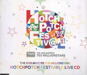 THE IDOLM@STER 765 MILLIONSTARS HOTCHPOTCH FESTIV@L!! LIVE CD, The. Front. Click to zoom.