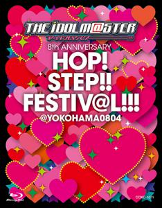 THE IDOLM@STER 8th ANNIVERSARY HOP!STEP!!FESTIV@L!!! @YOKOHAMA0804, The. Front. Click to zoom.