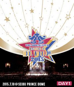 THE IDOLM@STER M@STERS OF IDOL WORLD!!2015 Live Blu-ray Day1, The. Front. Click to zoom.
