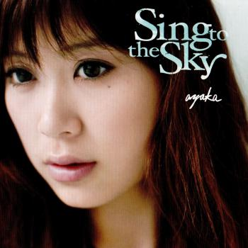 Sing to the Sky / ayaka. Front. Click to zoom.