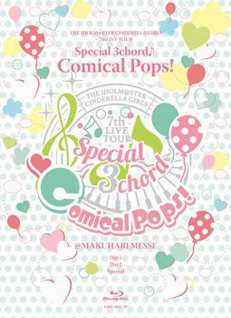 THE IDOLM@STER CINDERELLA GIRLS 7thLIVE TOUR Special 3chord♪ Comical Pops! @MAKUHARI MESSE, The. Front (small). Click to zoom.