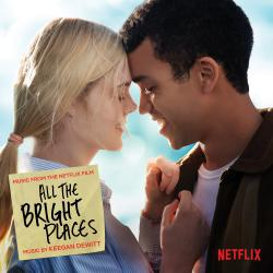 All the Bright Places Music from the Netflix Film. Передняя обложка. Click to zoom.