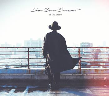 Live Your Dream / Miyu Irino [Limited Edition]. . Click to zoom.
