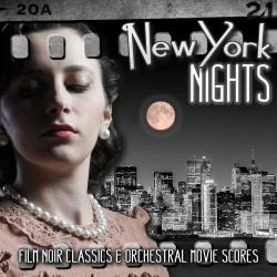 New York Nights: Film Noir Classics and Orchestral Movie Scores. Передняя обложка. Click to zoom.