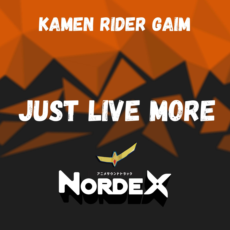Kamen rider gaim op single - just live more
