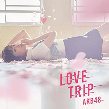 LOVE TRIP / AKB48 [Type A]. Front . Click to zoom.