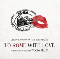 To Rome With Love Original Motion Picture Soundtrack