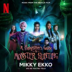 Do As You're Told Music from the Netflix Film a Babysitter's Guide to Monster Hunting - Single. Передняя обложка. Click to zoom.