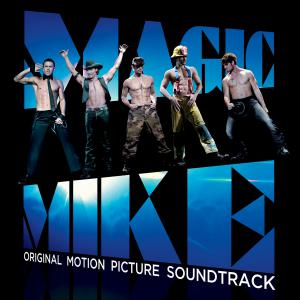 Magic Mike Original Motion Picture Soundtrack. Front. Click to zoom.