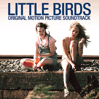 Little Birds Original Motion Picture Soundtrack. Передняя обложка. Click to zoom.
