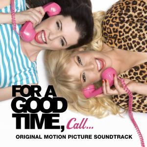 For a Good Time Call Original Motion Picture Soundtrack. Front. Click to zoom.
