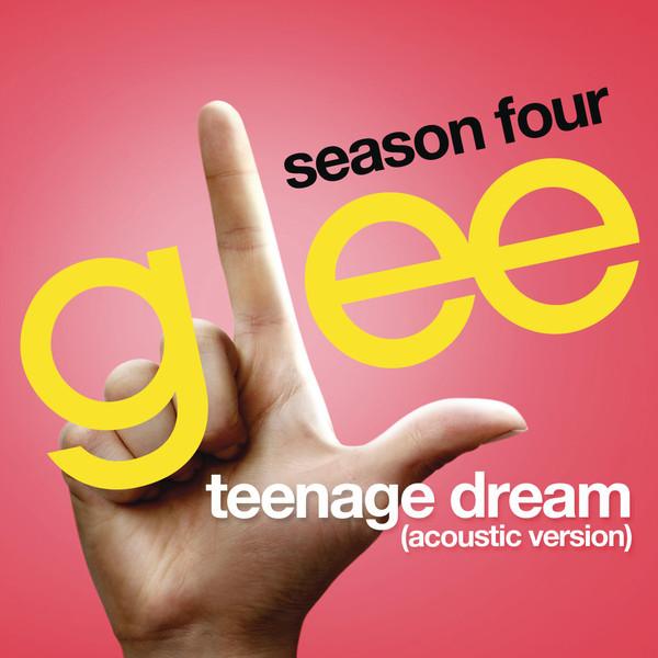 Teenage Dream Glee Cast Version Acoustic Version - SingleGlee Popuplar