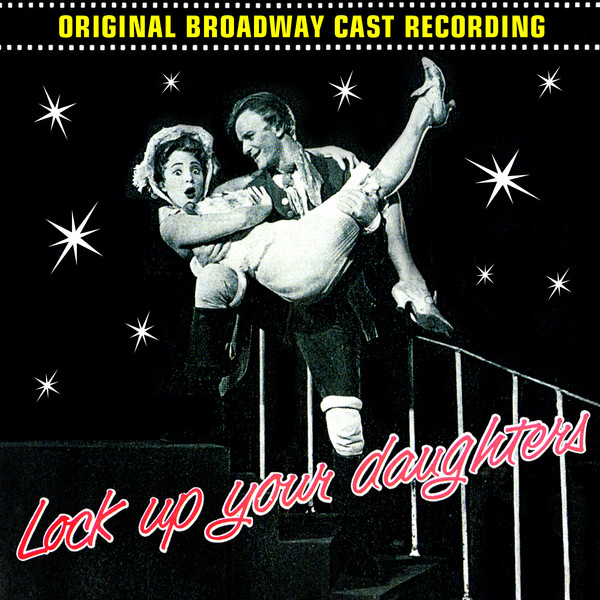 Lock Up Original Song Download: Lock Up Your Daughters Original Broadway Cast Recording