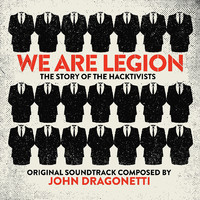 We Are Legion: The Story of the Hacktivists Original Motion Picture Soundtrack. Передняя обложка. Click to zoom.