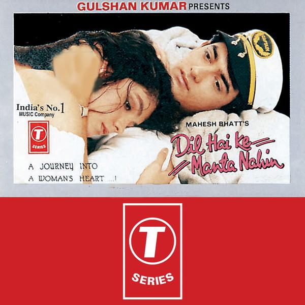 Tu Pyar Hai Kisi Aur Ka Download: Dil Hai Ke Manta Nahin Original Motion Picture Soundtrack